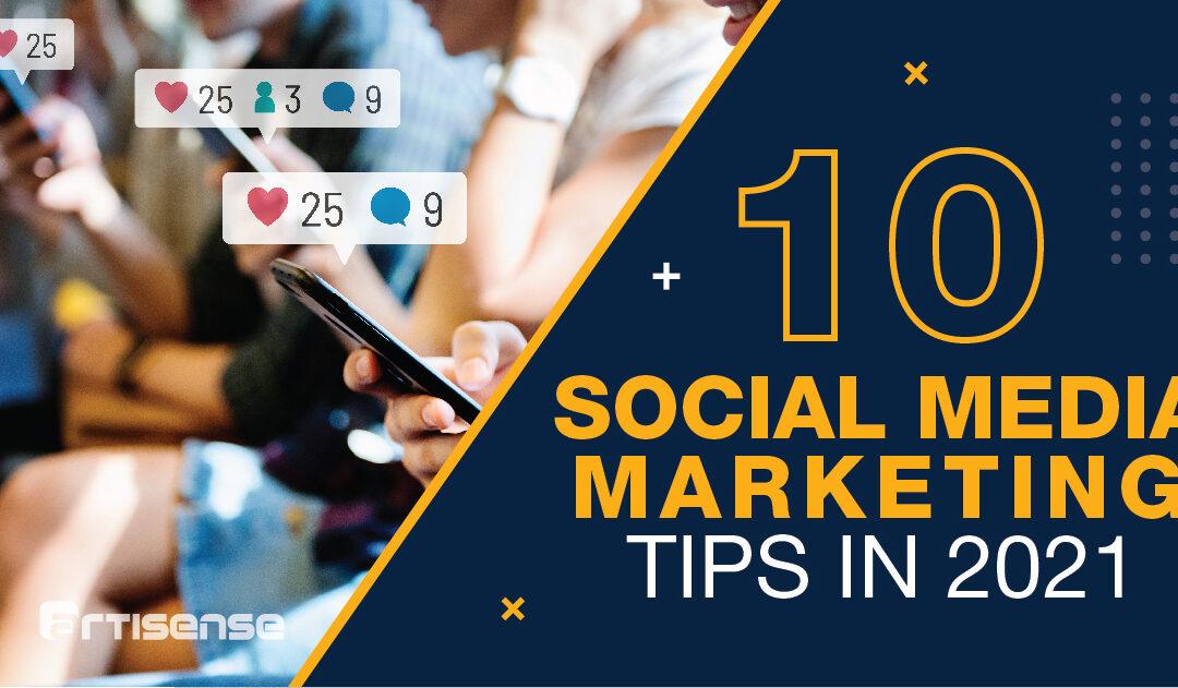10 Social Media Marketing Tips in 2021 [Malaysia]