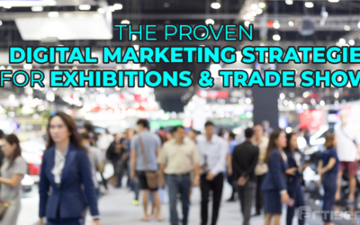 The Proven Digital Marketing Strategies for Exhibitions & Trade Shows