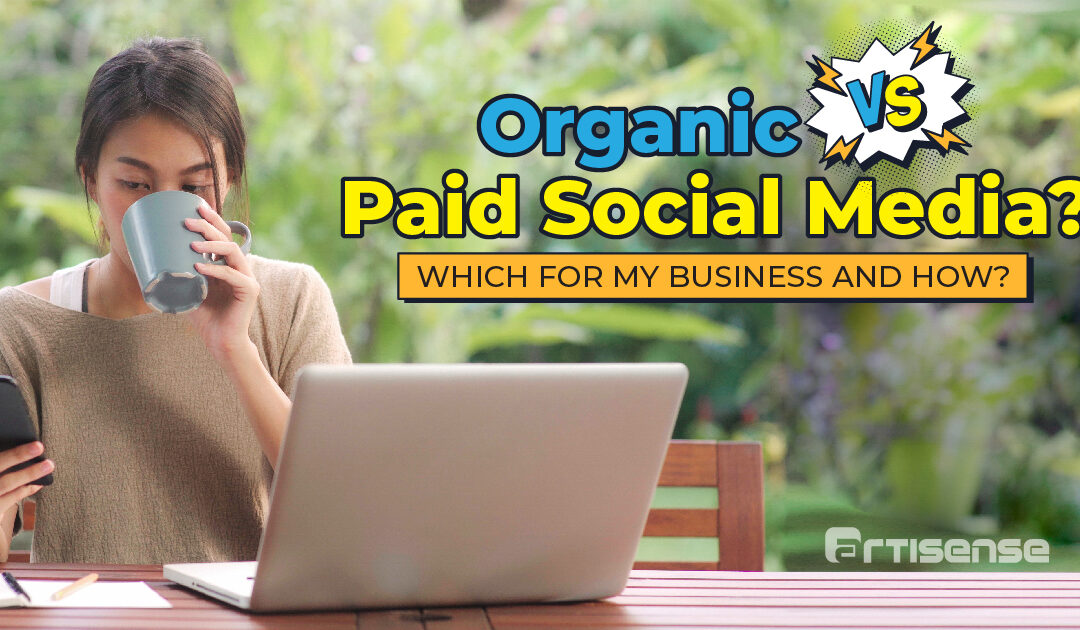 Organic VS Paid Social Media? Which is Best for My Business and How?