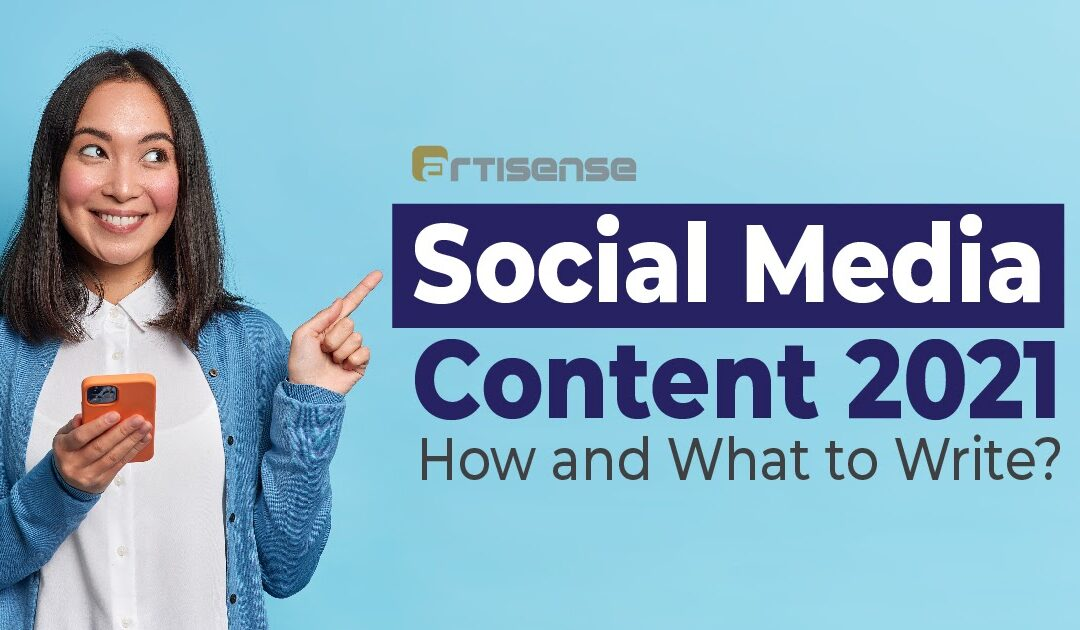 Social Media Content 2021 – How and What to Write?